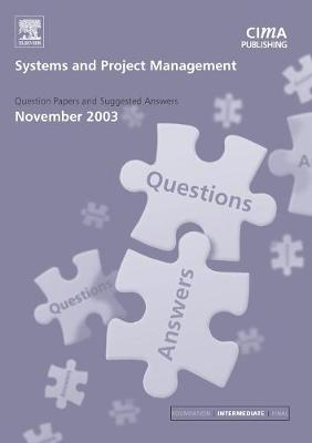 Systems and Project Management: November 2003 Exam Q and As - CIMA November 2003 Exam Q&As (Paperback)