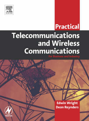 Practical Telecommunications and Wireless Communications: For Business and Industry (Paperback)