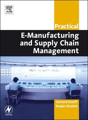 Practical E-Manufacturing and Supply Chain Management (Paperback)