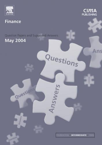 Finance: May 2004 Exam Questions and Answers - CIMA May 2004 Q&As (Paperback)
