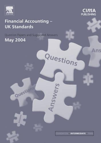 Financial Accounting (UK) Standards: May 2004 Exam Q and As - CIMA May 2004 Q&As (Paperback)