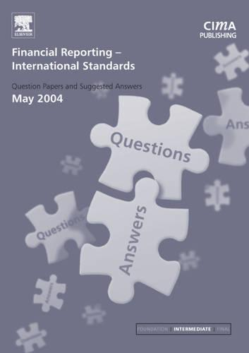 Financial Reporting (International) Standards: May 2004 Exam Qusetions and Answers - CIMA May 2004 Q&As (Paperback)