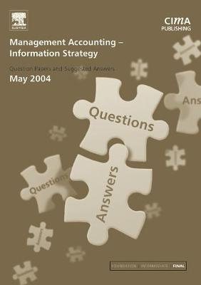Management Accounting- Information Strategy: May 2004 Exam Q and As - CIMA May 2004 Q&As (Paperback)