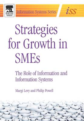 Strategies for Growth in SMEs: The Role of Information and Information Sytems (Paperback)