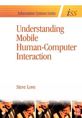 Understanding Mobile Human-Computer Interaction - Information Systems Series (ISS) (Paperback)