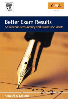 Better Exam Results: A Guide for Business and Accounting Students - CIMA Exam Support Books (Paperback)