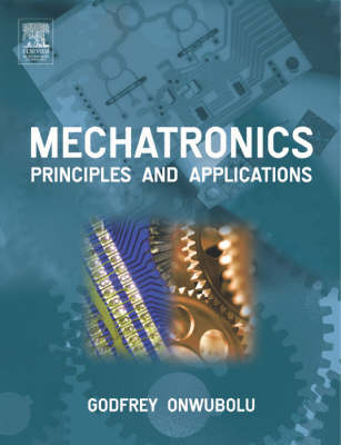 Mechatronics: Principles and Applications (Paperback)