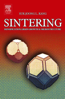 Sintering: Densification, Grain Growth and Microstructure (Hardback)