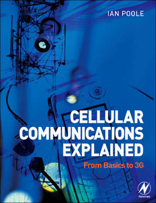 Cellular Communications Explained: From Basics to 3G (Paperback)