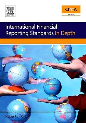 International Financial Reporting Standards in Depth - CIMA Professional Handbook (Paperback)