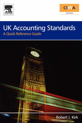 UK Accounting Standards: A Quick Reference Guide - CIMA Professional Handbook (Paperback)