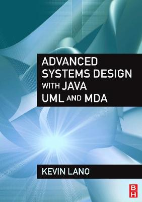 Advanced Systems Design with Java, UML and MDA (Paperback)
