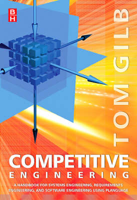 Competitive Engineering: A Handbook For Systems Engineering, Requirements Engineering, and Software Engineering Using Planguage (Paperback)