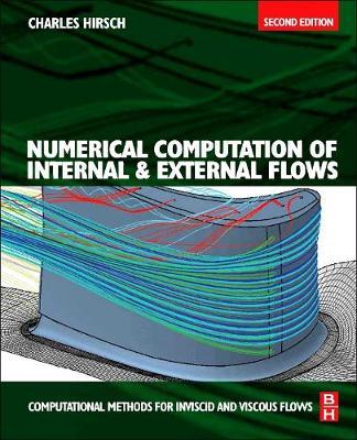 Numerical Computation of Internal and External Flows, Second Edition (Hardback)