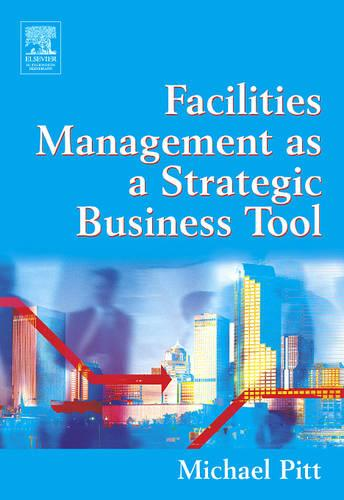 Facilities Management As A Strategic Business Tool (Paperback)