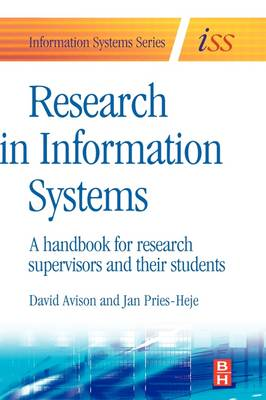 Research in Information Systems: A Handbook for Research Supervisors and their Students (Hardback)