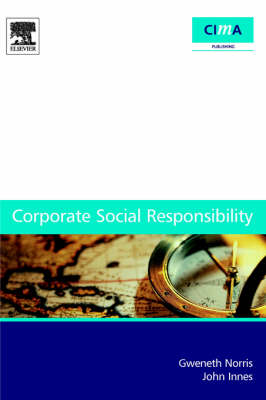 Corporate Social Responsibility: a case study guide for Management Accountants - CIMA Research (Paperback)
