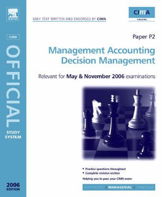 Management Accounting - Decision Management 2006 - CIMA Study Systems Managerial Level 2006 (Paperback)