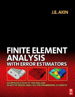 Finite Element Analysis with Error Estimators: An Introduction to the FEM and Adaptive Error Analysis for Engineering Students (Paperback)