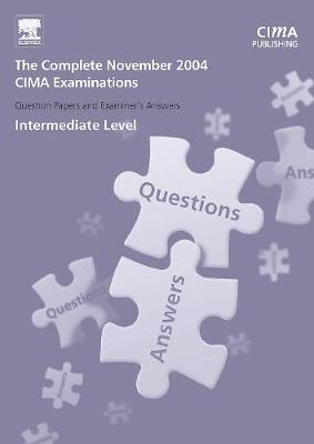 The Complete Set - Intermediate Level - CIMA November 2004 Q&As (Paperback)