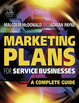 Marketing Plans for Service Businesses: A Complete Guide (Paperback)