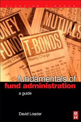 Fundamentals of Fund Administration: A Guide (Hardback)