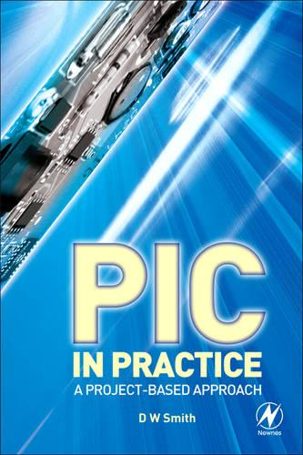 PIC in Practice: A Project-based Approach (Paperback)