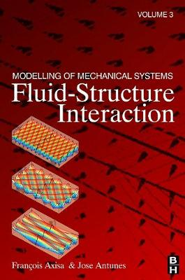 Modelling of Mechanical Systems: Modelling of Mechanical Systems: Fluid-Structure Interaction Vol. 3 (Hardback)