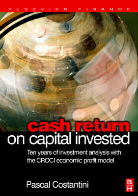 Cash Return on Capital Invested: Ten Years of Investment Analysis with the CROCI Economic Profit Model (Hardback)