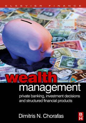 Wealth Management: Private Banking, Investment Decisions, and Structured Financial Products (Hardback)