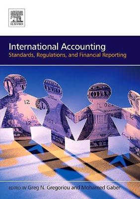 International Accounting: Standards, Regulations, Financial Reporting (Paperback)