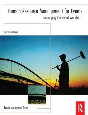 Human Resource Management for Events: Managing the Event Workforce - Events Management (Paperback)