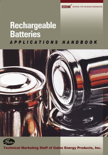 Rechargeable Batteries Applications Handbook - EDN Series for Design Engineers (Paperback)
