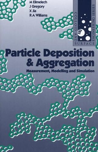 Particle Deposition and Aggregation: Measurement, Modelling and Simulation (Paperback)