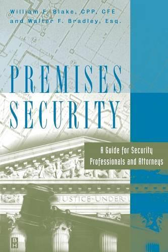 Premises Security: A Guide for Security Professionals and Attorneys (Paperback)