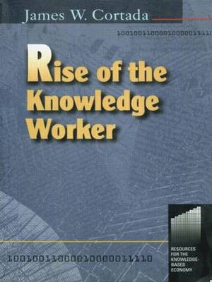 Rise of the Knowledge Worker (Paperback)