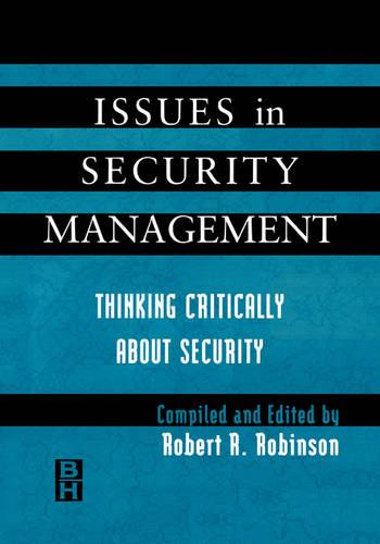Issues in Security Management: Thinking Critically About Security (Paperback)