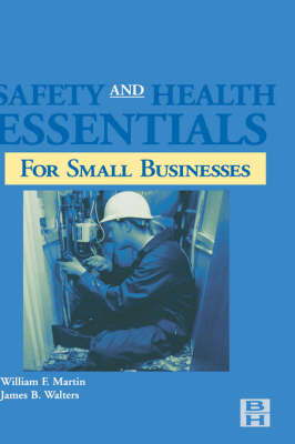 Safety and Health Essentials: OSHA Compliance for Small Businesses (Hardback)