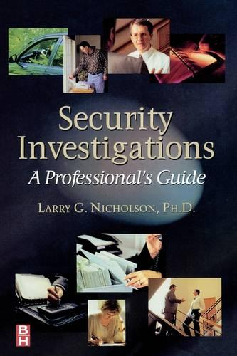 Security Investigations: A Professional's Guide (Paperback)