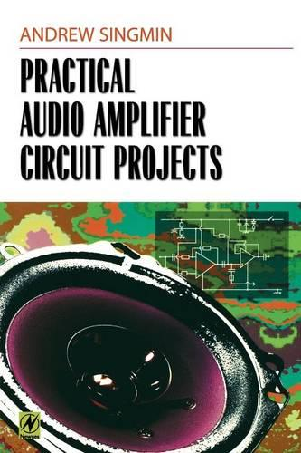 Practical Audio Amplifier Circuit Projects (Paperback)