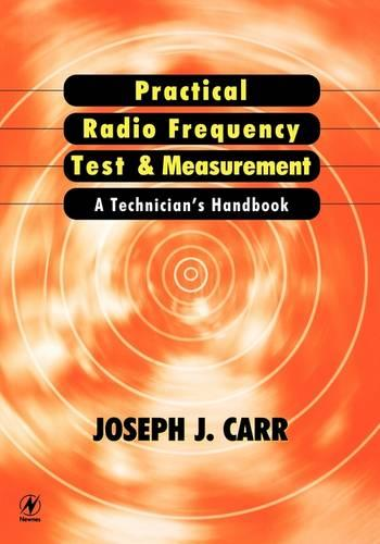 Practical Radio Frequency Test and Measurement: A Technician's Handbook (Paperback)
