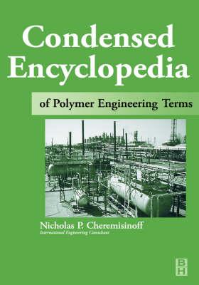 Condensed Encyclopedia of Polymer Engineering Terms (Hardback)