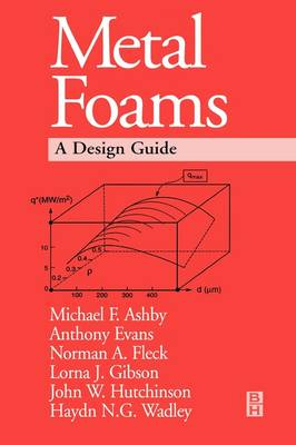 Metal Foams: A Design Guide (Hardback)
