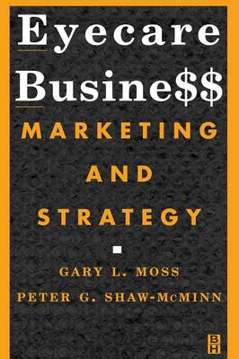 Eyecare Business: Marketing and Strategy (Paperback)