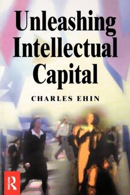 Unleashing Intellectual Capital (Paperback)
