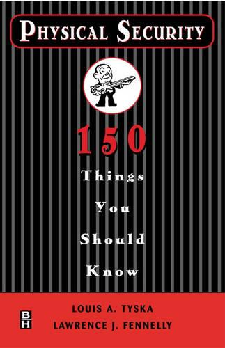 Physical Security 150 Things You Should Know (Paperback)