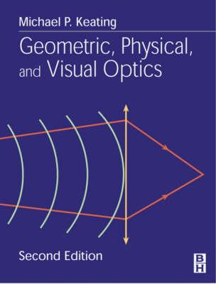 Geometric, Physical, and Visual Optics (Paperback)