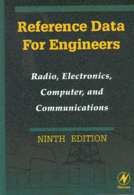 Reference Data for Engineers: Radio, Electronics, Computers and Communications (Hardback)