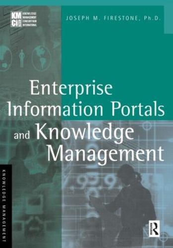 Enterprise Information Portals and Knowledge Management (Paperback)