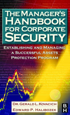 The Manager's Handbook for Corporate Security: Establishing and Managing a Successful Assets Protection Program (Hardback)
